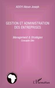 Joseph Akoun Adoyi - Gestion et administration des entreprises - Management & stratégies : concepts clés.