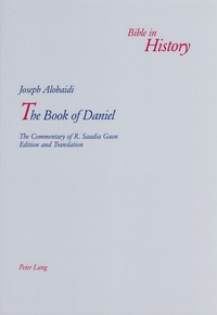 Joseph Alobaidi - The Book of Daniel - The Commentary of R. Saadia Gaon.