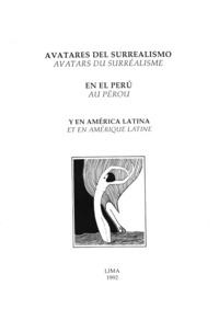 Joseph Alonso et José Rodríguez Garrido - Avatares del surrealismo en el Perú y en América Latina - Avatars du surréalisme au Pérou et en Amérique Latine.