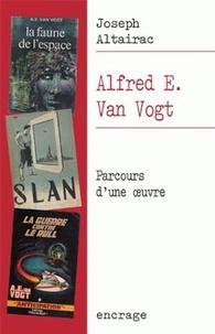 Joseph Altairac - Alfred E. Van Vogt - Parcours d'une oeuvre.