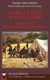 Joseph Alton Sladen - Faire la paix avec Cochise - Journal de 1872 du capitaine Joseph Alton Sladen.