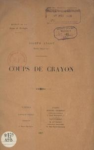 Joseph Angot et René Delaunay - Coups de crayon.