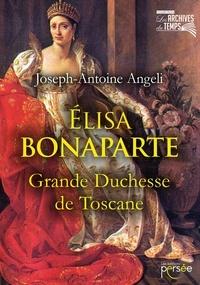 Joseph-Antoine Angeli - Elisa Bonaparte - Grande Duchesse de Toscane.