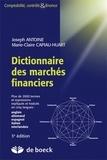 Joseph Antoine et Marie-Claire Capiau-Huart - Dictionnaire des marchés financiers - Plus de 2000 termes et expressions expliqués et traduits en cinq langues : anglais, allemand, espagnol, italien, néerlandais.