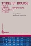 Joseph Antoine et Marie-Claire Capiau-Huart - Titres et bourse – Tome 2 - Marchés - Transactions - Placements.