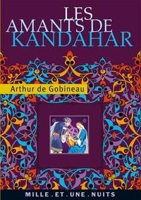 Joseph Arthur Gobineau - Les amants de Kandahar.