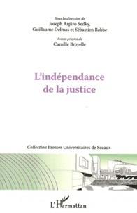 Joseph Aspiro Sedky et Guillaume Delmas - L'indépendance de la justice.