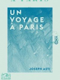 Joseph Asti - Un voyage à Paris.