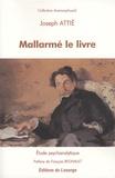 Joseph Attié - Mallarmé le livre - Etude psychanalytique.