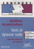 Joseph Autori et Valérie Béal - Auxiliaire de puériculture, tests et épreuve orale - Concours d'entrée en école et en institut.