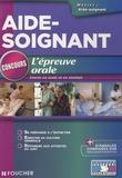 Joseph Autori et Anne-Laure Moignau - L'épreuve orale - Concours d'entrée en école et en institut d'aide-soignant.
