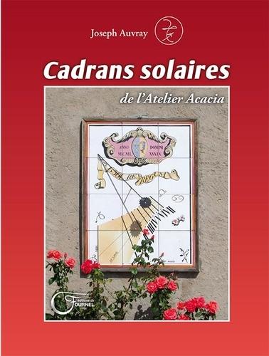 Cadrans solaires de l'Atelier Acacia