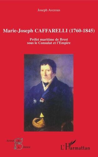 Joseph Averous - Marie-Joseph Caffarelli (1760-1845) - Préfet maritime de Brest sous le Consulat et l'Empire.