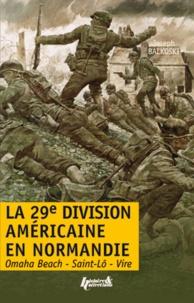 Deedr.fr La 29e division d'infanterie américaine en Normandie - Le débarquement et la bataille du bocage : Omaha Beach, Saint-Lô, Vire Image