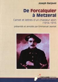 Joseph Barjavel - De Forcalquier à Metzeral - Carnet et lettres d'un chasseur alpin (1914-1915).