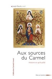 Joseph Baudry - Aux sources du Carmel - Histoire et spiritualité.