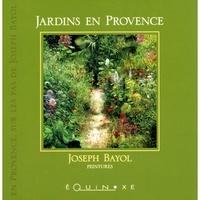 Joseph Bayol - Jardins en Provence.