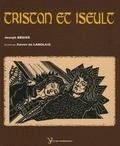 Xavier de Langlais et Joseph Bédier - Le roman de Tristan et Iseult.
