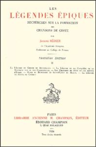 Joseph Bédier - Les légendes épiques - Tome 2, La légende de Girard de Roussillon.