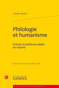 Joseph Bédier - Philologie et humanisme - Articles et préfaces inédits en volume.