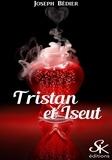 Joseph Bédier - Tristan et Iseut.