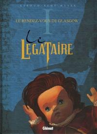 Joseph Béhé et Frank Giroud - Le Légataire Tome 1 : Le rendez-vous de Glasgow.