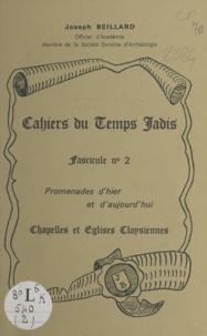 Joseph Beillard - Cahiers du temps jadis (2) - Chapelles et églises cloysiennes. Promenades d'hier et d'aujourd'hui.