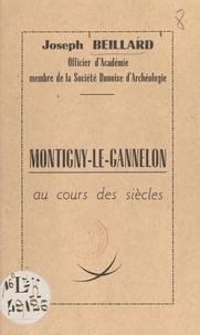 Joseph Beillard - Montigny-le-Gannelon au cours des siècles - Conférence donnée au château de Montigny-le-Gannelon, le 5 août 1956.