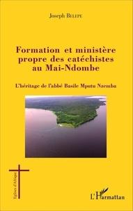 Joseph Belepe - Formation et ministère propre des catéchistes au Mai-Ndombe - L'héritage de l'abbé Basile Mputu Nzemba.