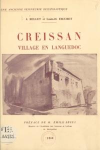 Joseph Bellet et Louis-H. Escuret - Creissan : village en Languedoc - Une ancienne seigneurie ecclésiastique.