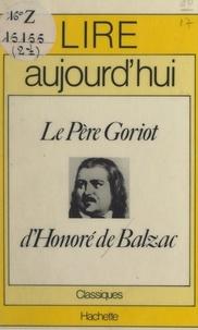 Joseph Bendahan et Maurice Bruézière - Le Père Goriot, d'Honoré de Balzac.