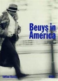Joseph Beuys - Joseph Beuys Beuys in America /anglais.