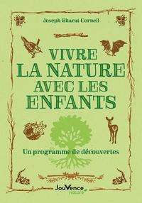Joseph Bharat Cornell - Vivre la nature avec les enfants - Un programme de découvertes.