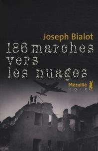 Joseph Bialot - 186 marches vers les nuages.