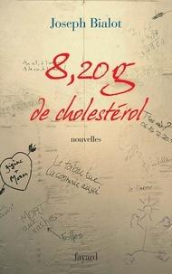 Joseph Bialot - 8,20 g de cholestérol.
