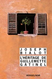 Joseph Bialot - L'Héritage de Guillemette Gâtinel.