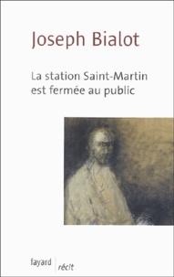 Joseph Bialot - La station Saint-Martin est fermée au public.