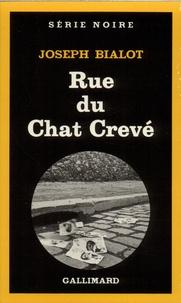 Joseph Bialot - Rue du Chat Crevé.
