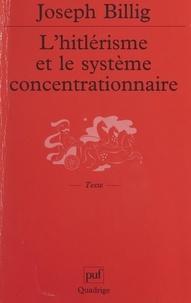 Joseph Billig et Edouard Husson - L'hitlérisme et le système concentrationnaire.