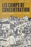 Joseph Billig et  Centre de documentation juive - Les camps de concentration dans l'économie du Reich hitlérien.