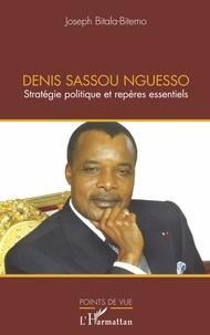 Denis Sassou Nguesso - Stratégie politique et repères essentiels.pdf