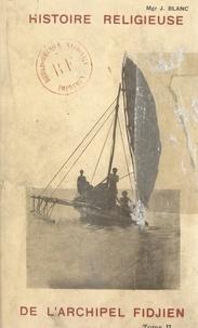 Joseph Blanc - Histoire religieuse de l'archipel Fidjien (2).