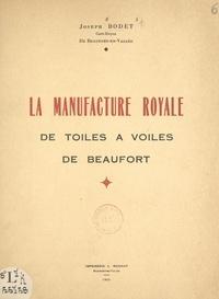 Joseph Bodet - La manufacture royale de toiles à voiles de Beaufort.