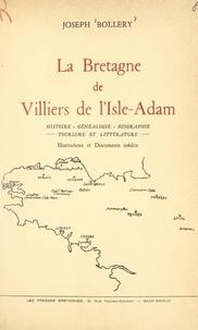 Joseph Bollery - La Bretagne de Villiers de l'Isle-Adam - Histoire, généalogie, biographie, tourisme et littérature. Illustrations et documents inédits.