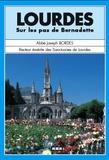 Joseph Bordes - Lourdes - Sur les pas de Bernadette.
