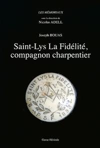 Joseph Bouas - Saint-Lys La Fidélité, compagnon charpentier.