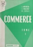 Joseph Boureau et René Conci - Commerce (1) - Généralités, la vente commerciale, les moyens de règlement, la poste, les transports.