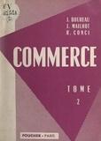 Joseph Boureau et René Conci - Commerce (2) - Les auxiliaires du commerçant, les magasins généraux, les bourses, les banques, les assurances, la douane et le commerce extérieur.