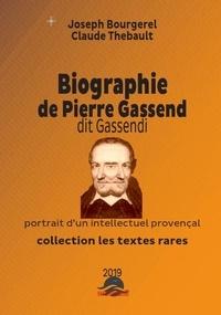 Joseph Bourgerel Claude Thebault - Pierre GASSENDI biographie du théoricien provençal du Veganisme - un intellectuel provençal.