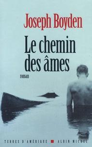 Joseph Boyden - Le chemin des âmes.